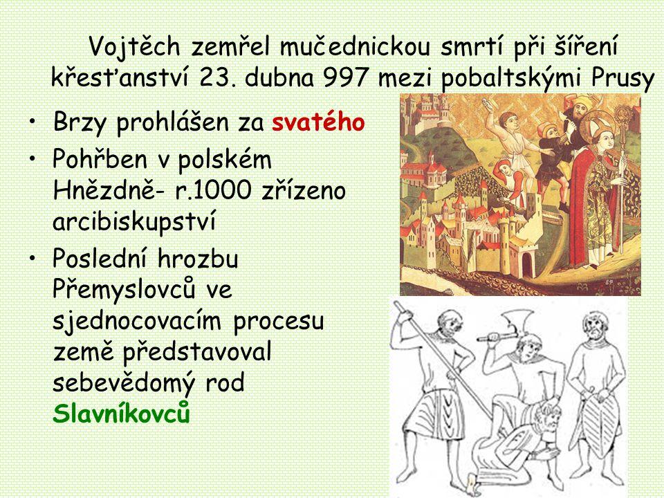 Vojtěch zemřel mučednickou smrtí při šíření křesťanství 23.