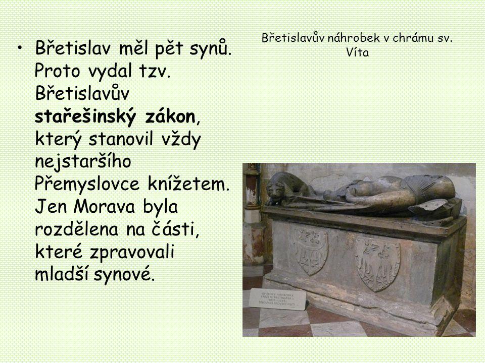 Břetislavův náhrobek v chrámu sv.Víta Břetislav měl pět synů.