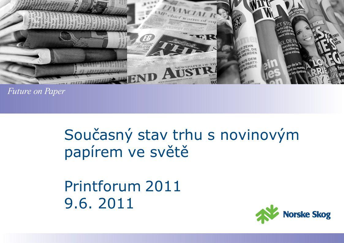 Současný stav trhu s novinovým papírem ve světě Printforum 2011 9.6. 2011