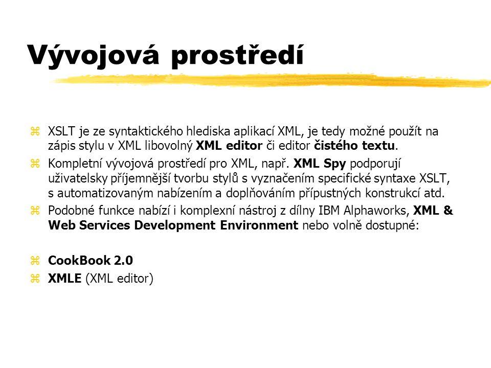 Vývojová prostředí zXSLT je ze syntaktického hlediska aplikací XML, je tedy možné použít na zápis stylu v XML libovolný XML editor či editor čistého textu.