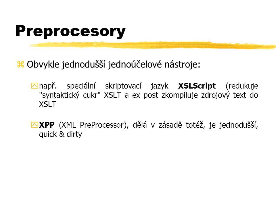 Preprocesory zObvykle jednodušší jednoúčelové nástroje: ynapř.