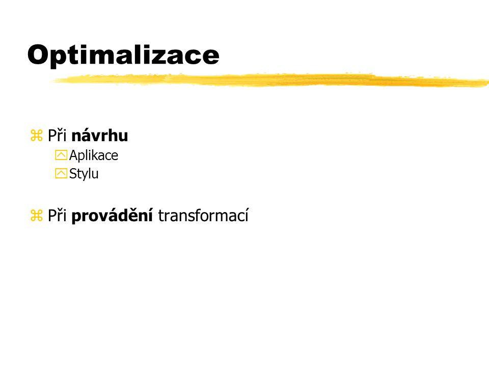 Optimalizace zPři návrhu yAplikace yStylu zPři provádění transformací