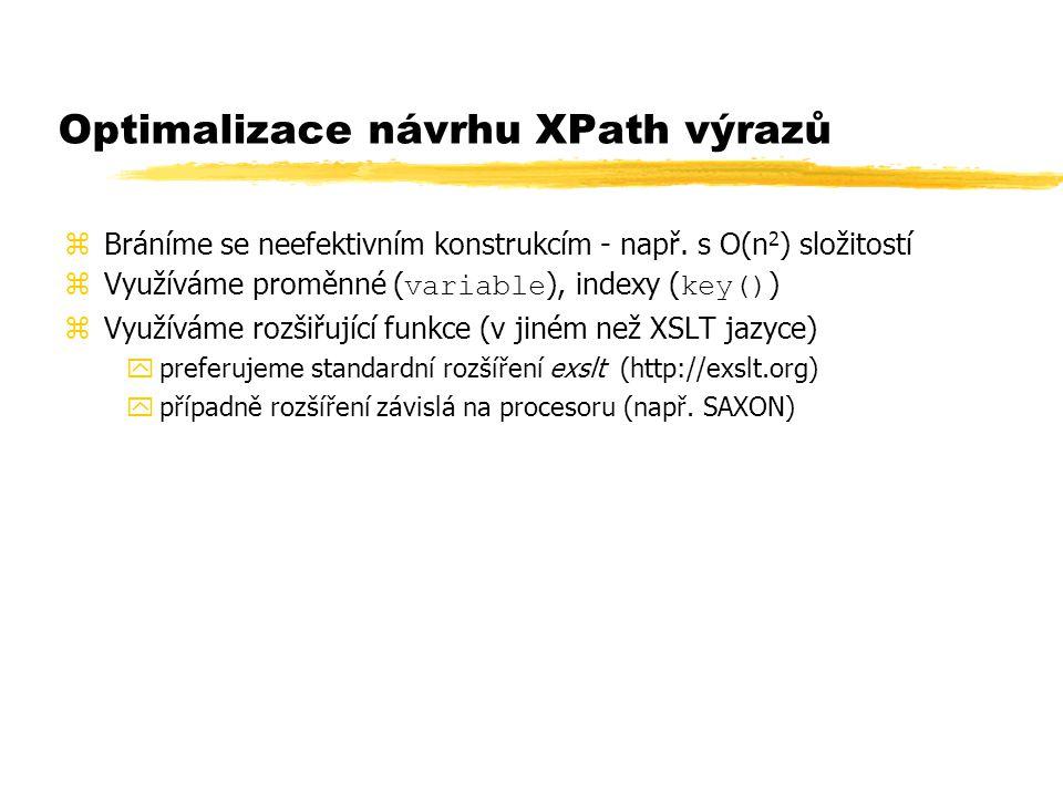 Optimalizace návrhu XPath výrazů zBráníme se neefektivním konstrukcím - např.