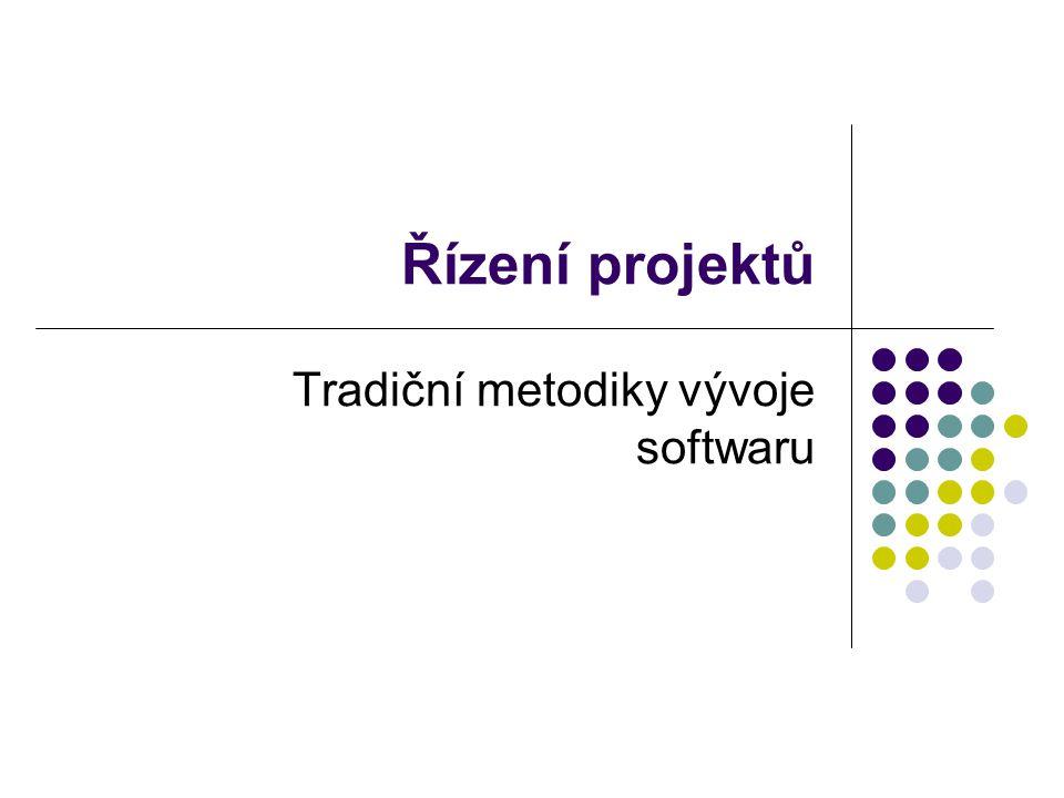 Řízení projektů Tradiční metodiky vývoje softwaru