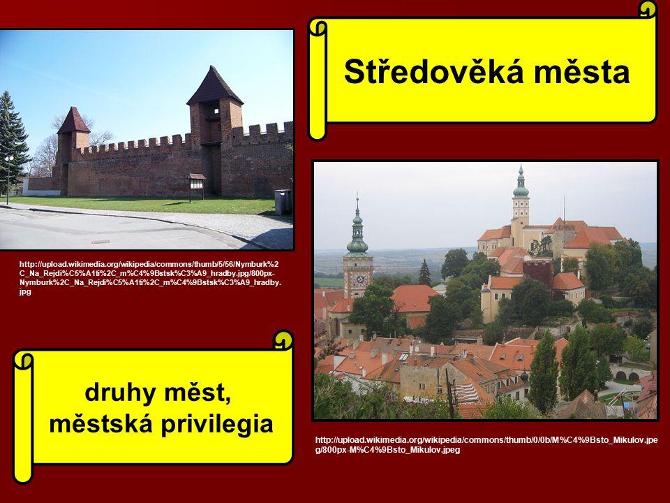 Středověká města http://upload.wikimedia.org/wikipedia/commons/thumb/0/0b/M%C4%9Bsto_Mikulov.jpe g/800px-M%C4%9Bsto_Mikulov.jpeg http://upload.wikimed
