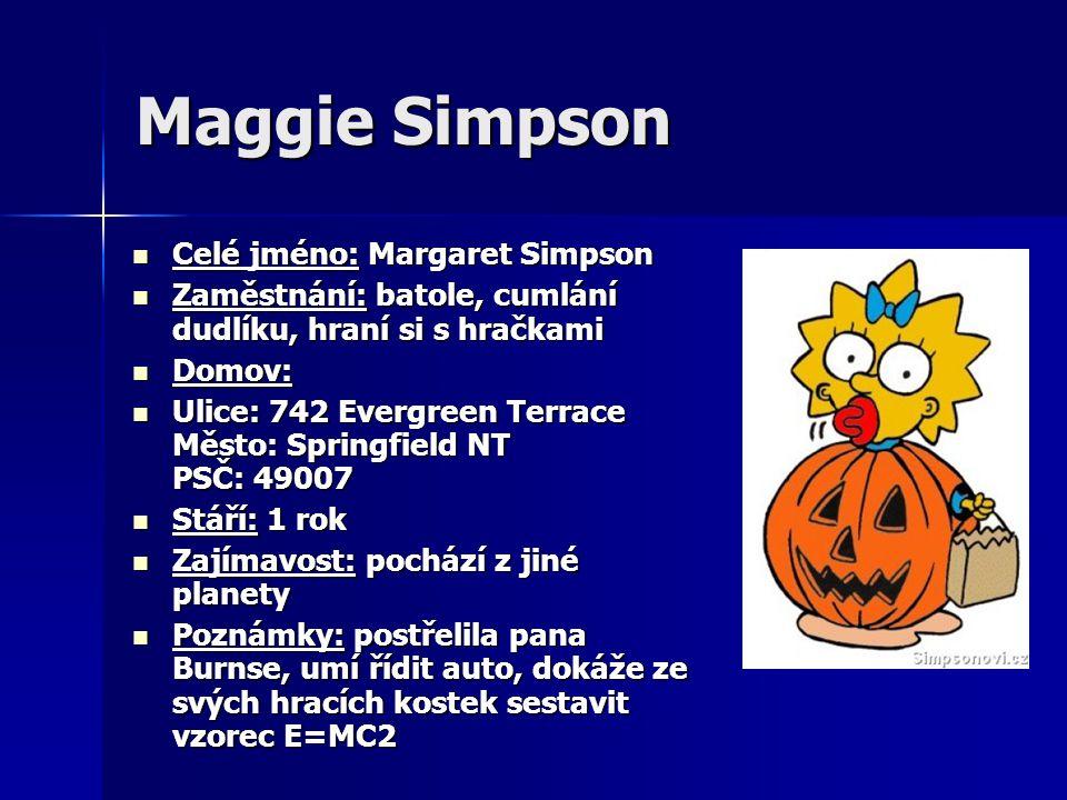 Lisa Simpson Zaměstnání: teprve chodí do ZŠ Springfield Elementary School - 2. třída Zaměstnání: teprve chodí do ZŠ Springfield Elementary School - 2.