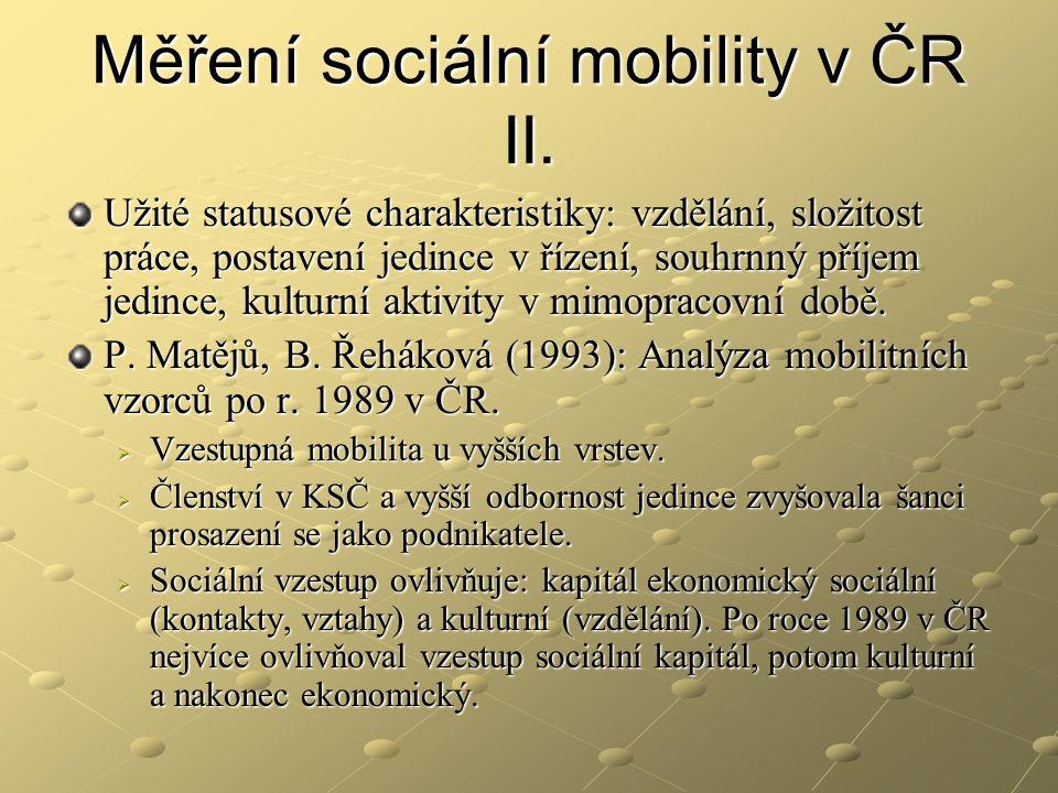 Měření sociální mobility v ČR II. Užité statusové charakteristiky: vzdělání, složitost práce, postavení jedince v řízení, souhrnný příjem jedince, kul
