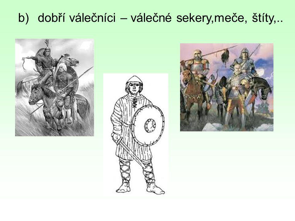 b)dobří válečníci – válečné sekery,meče, štíty,..