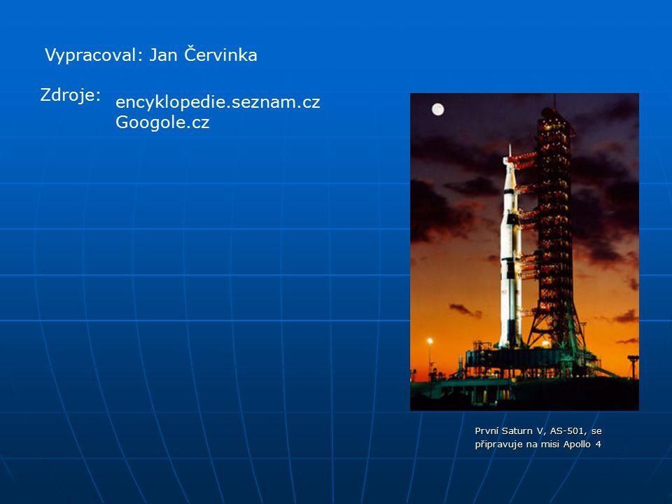 První Saturn V, AS-501, se připravuje na misi Apollo 4 Vypracoval: Jan Červinka Zdroje: encyklopedie.seznam.cz Googole.cz