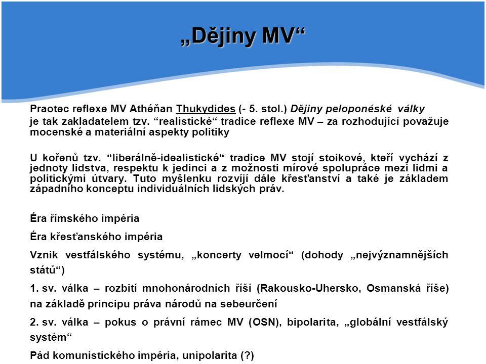 """Dějiny MV Praotec reflexe MV Athéňan Thukydides (- 5."