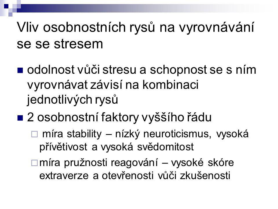 Vliv osobnostních rysů na vyrovnávání se se stresem odolnost vůči stresu a schopnost se s ním vyrovnávat závisí na kombinaci jednotlivých rysů 2 osobn