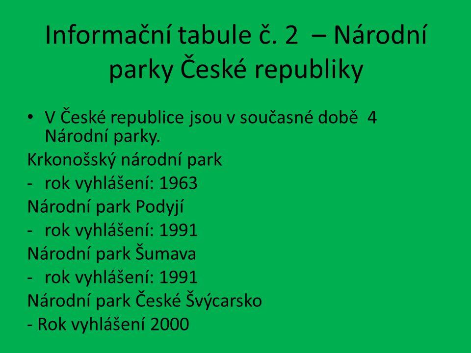 Informační tabule – CHKO Blanský les Na jihu Čech, v šumavském podhůří, severně od města Český Krumlov, se nachází přírodně velmi zachovalé území, nazývané Blanský les.