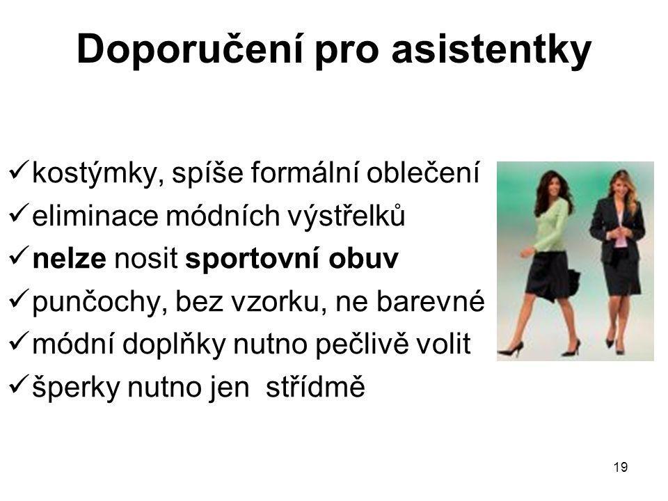 19 Doporučení pro asistentky kostýmky, spíše formální oblečení eliminace módních výstřelků nelze nosit sportovní obuv punčochy, bez vzorku, ne barevné