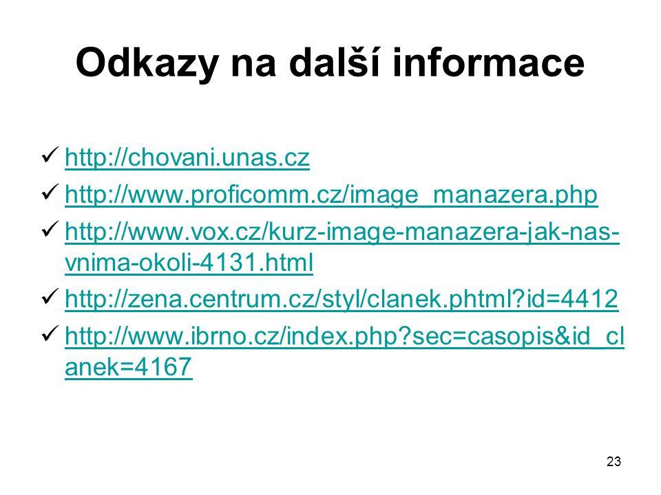 23 Odkazy na další informace http://chovani.unas.cz http://www.proficomm.cz/image_manazera.php http://www.vox.cz/kurz-image-manazera-jak-nas- vnima-ok