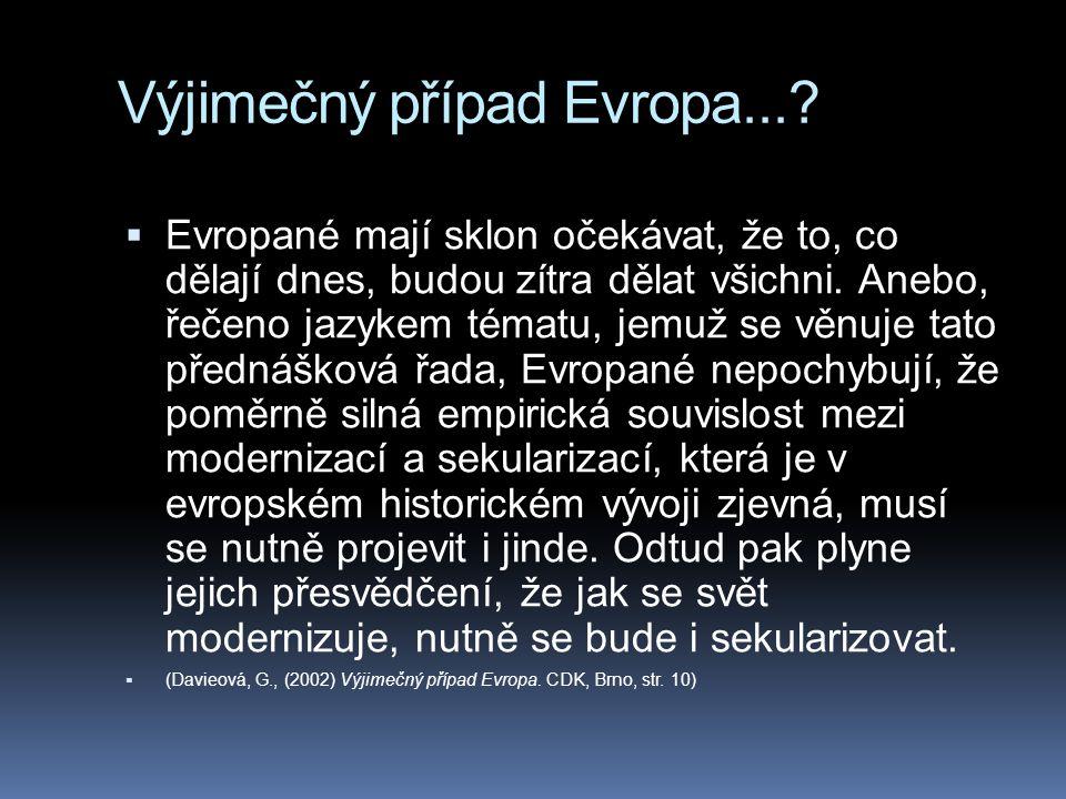 Výjimečný případ Evropa....