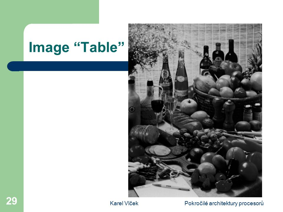 Karel VlčekPokročilé architektury procesorů 29 Image Table