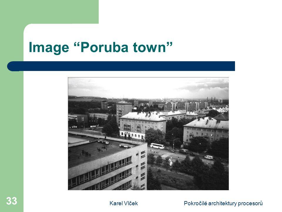 Karel VlčekPokročilé architektury procesorů 33 Image Poruba town