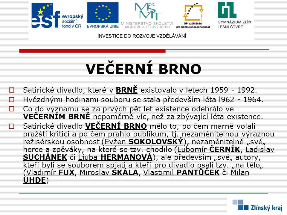 VEČERNÍ BRNO  Satirické divadlo, které v BRNĚ existovalo v letech 1959 - 1992.