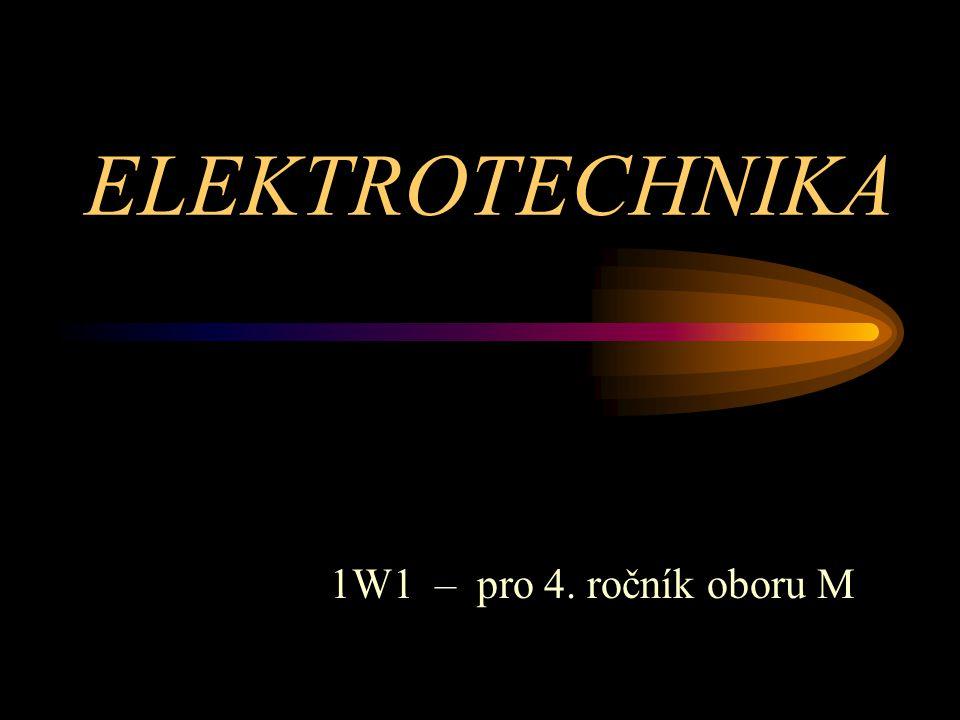 ELEKTROTECHNIKA 1W1 – pro 4. ročník oboru M