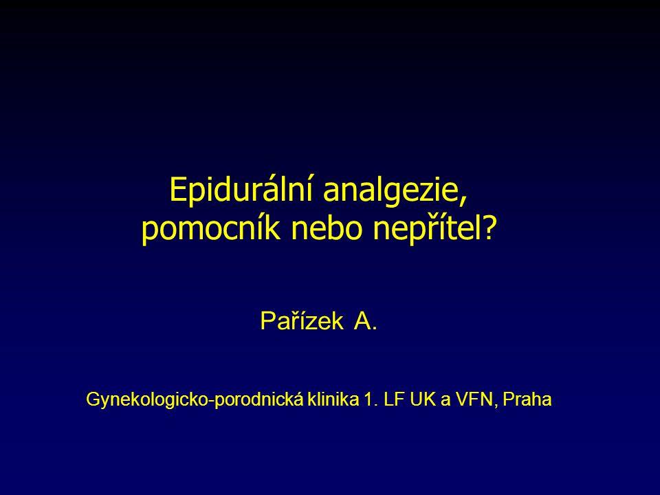 Epidurální analgezie, pomocník nebo nepřítel.Pařízek A.