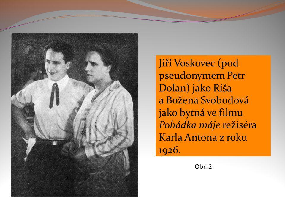 NEZNÁMÝ. wikipedia.org [online]. [cit. 21.2.2013]. Dostupný na WWW: http://cs.wikipedia.org/ wiki/Soubor:Jiri_Voskov ec_1926_Pohadka_maje.j pg Jiří Vo