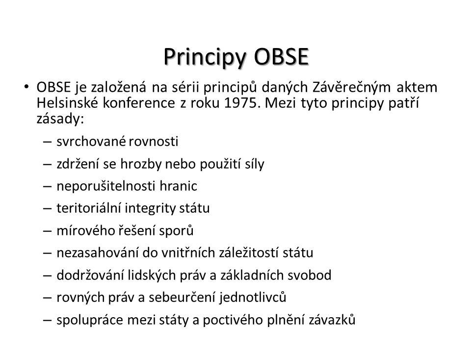 Principy OBSE OBSE je založená na sérii principů daných Závěrečným aktem Helsinské konference z roku 1975. Mezi tyto principy patří zásady: – svrchova