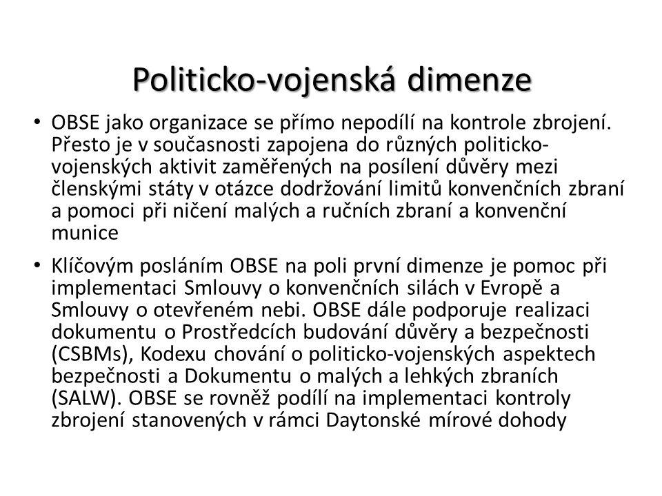 Politicko-vojenská dimenze OBSE jako organizace se přímo nepodílí na kontrole zbrojení. Přesto je v současnosti zapojena do různých politicko- vojensk