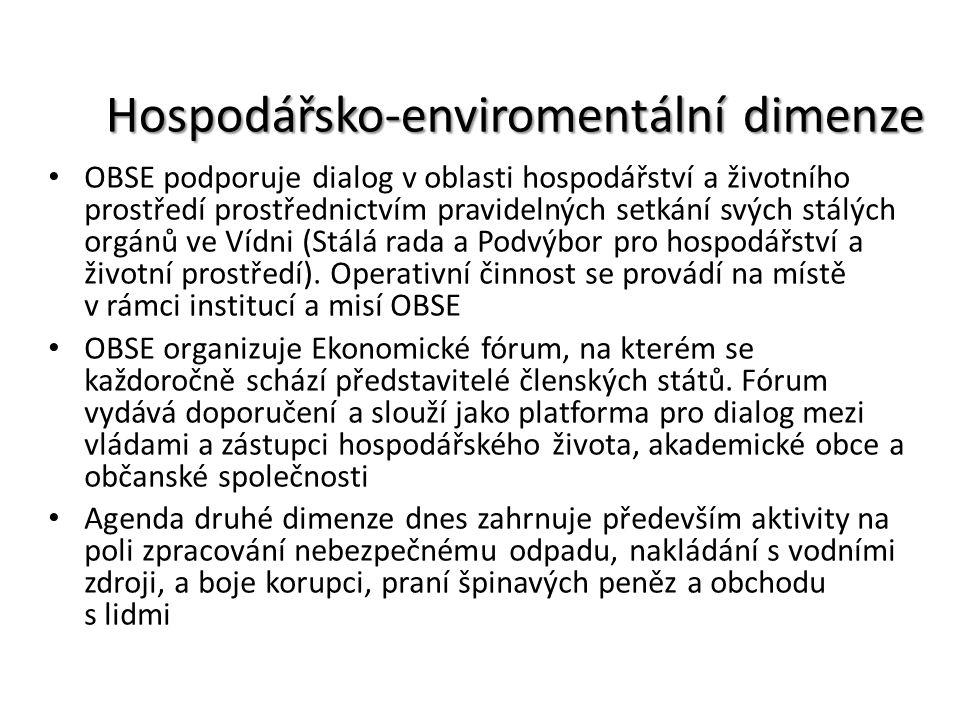 Hospodářsko-enviromentální dimenze OBSE podporuje dialog v oblasti hospodářství a životního prostředí prostřednictvím pravidelných setkání svých stálý