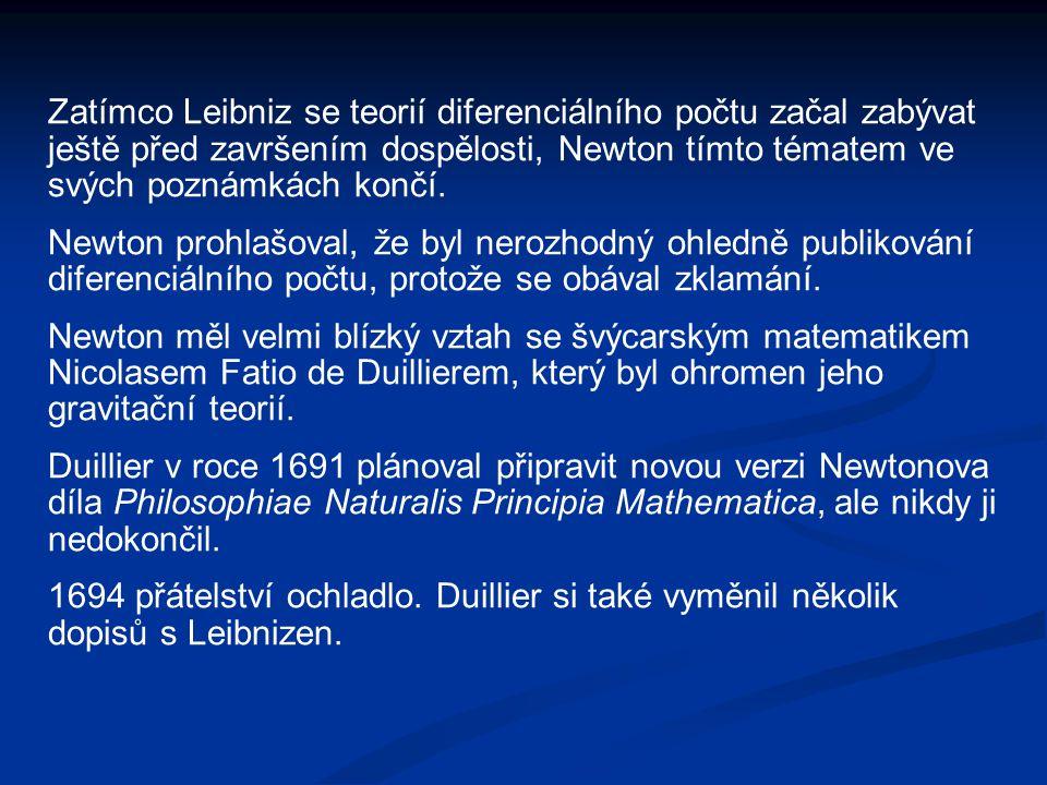 Zatímco Leibniz se teorií diferenciálního počtu začal zabývat ještě před završením dospělosti, Newton tímto tématem ve svých poznámkách končí. Newton