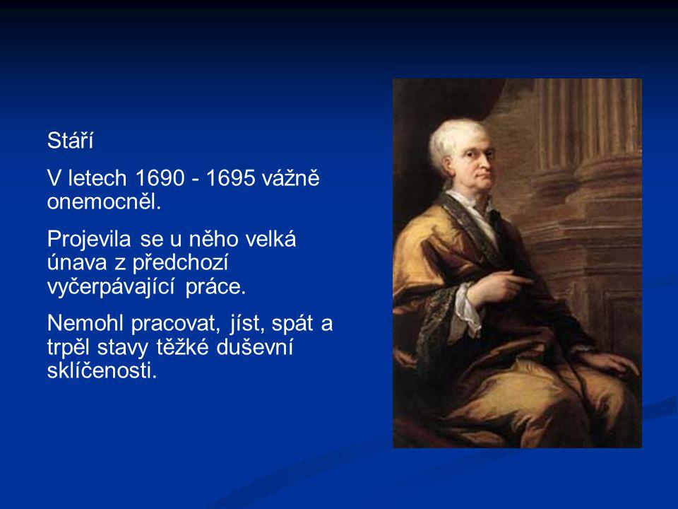 Stáří V letech 1690 - 1695 vážně onemocněl. Projevila se u něho velká únava z předchozí vyčerpávající práce. Nemohl pracovat, jíst, spát a trpěl stavy