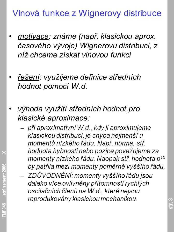 "str. 44 TMF045 letní semestr 2006 X Wignerova metoda – ""dynamické Monte Carlo"