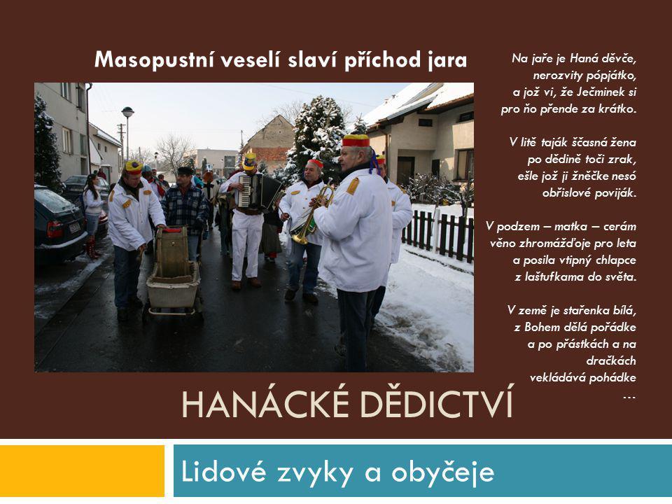 HANÁCKÉ DĚDICTVÍ Folklór a lidové tradice regionu O hanáckých nářečích, zvl.