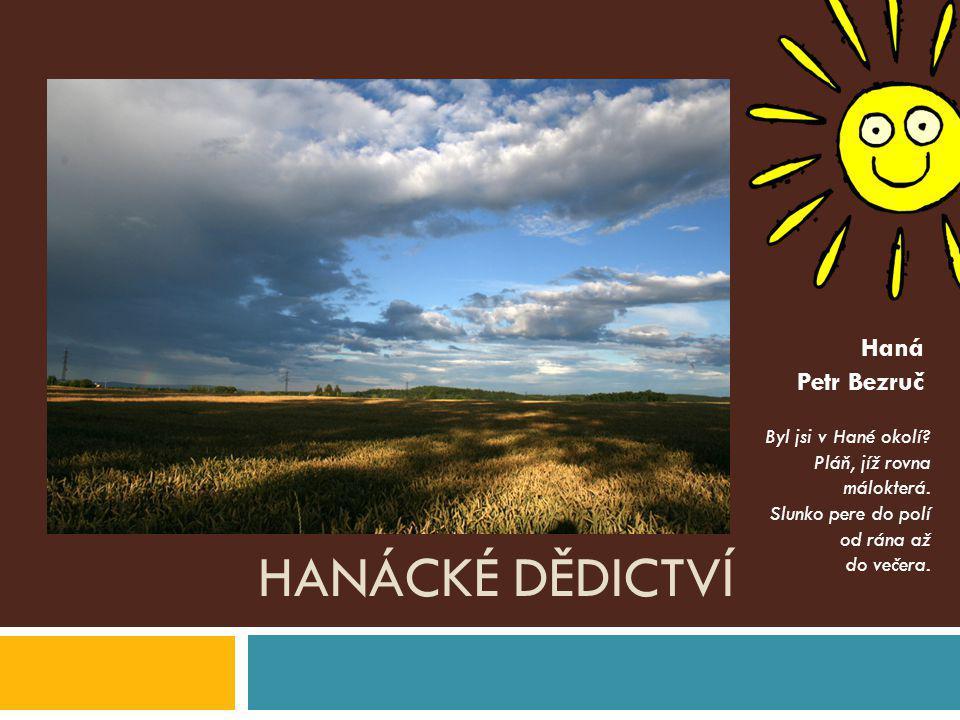 HANÁCKÉ DĚDICTVÍ Doplňkové otázky a okruhy 8.Jaké krajinné typy se na Hané objevují.