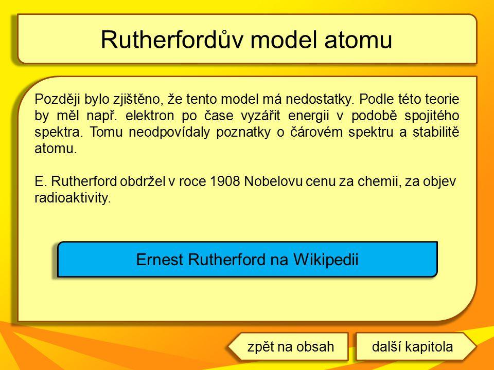 Později bylo zjištěno, že tento model má nedostatky. Podle této teorie by měl např. elektron po čase vyzářit energii v podobě spojitého spektra. Tomu