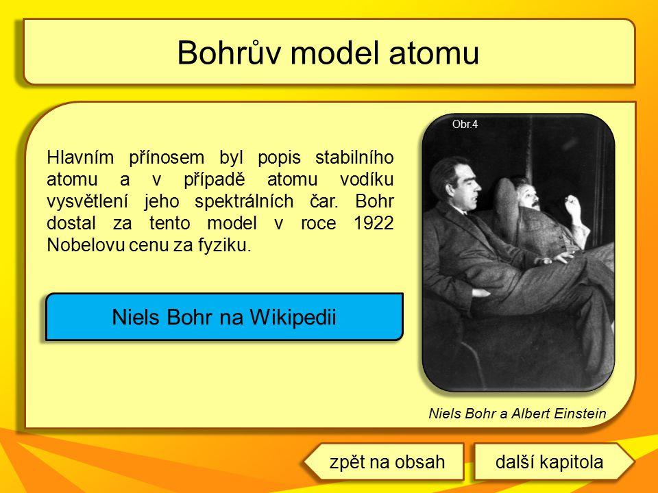 Hlavním přínosem byl popis stabilního atomu a v případě atomu vodíku vysvětlení jeho spektrálních čar. Bohr dostal za tento model v roce 1922 Nobelovu