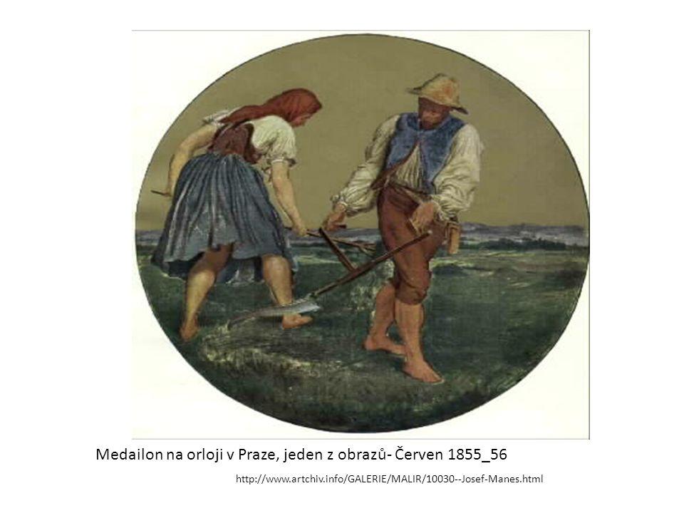 Medailon na orloji v Praze, jeden z obrazů- Červen 1855_56 http://www.artchiv.info/GALERIE/MALIR/10030--Josef-Manes.html