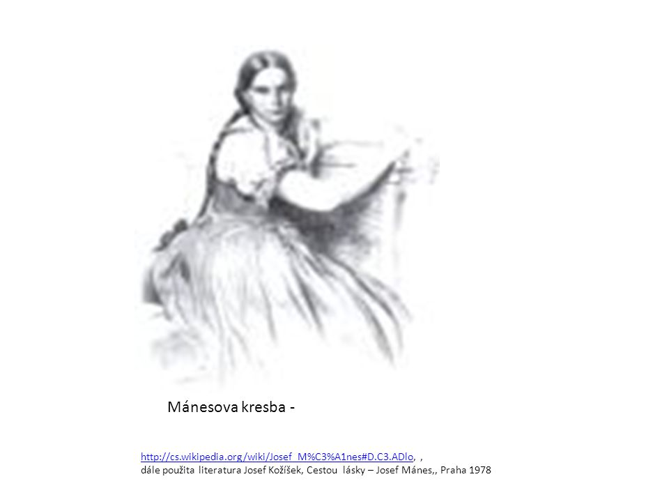 Mánesova kresba - http://cs.wikipedia.org/wiki/Josef_M%C3%A1nes#D.C3.ADlohttp://cs.wikipedia.org/wiki/Josef_M%C3%A1nes#D.C3.ADlo,, dále použita litera