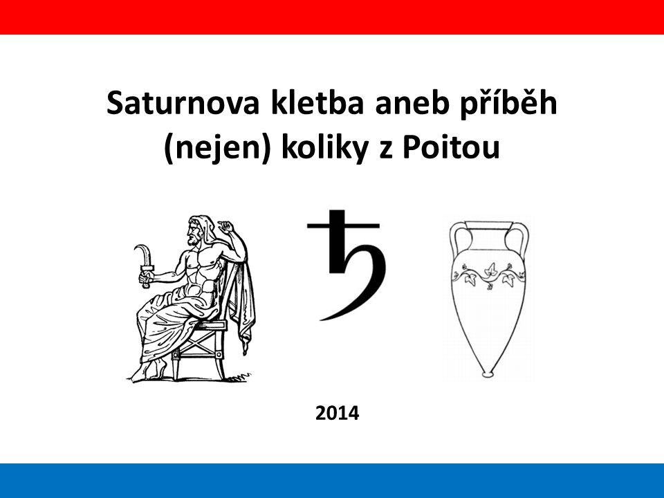 Saturnova kletba aneb příběh (nejen) koliky z Poitou 2014