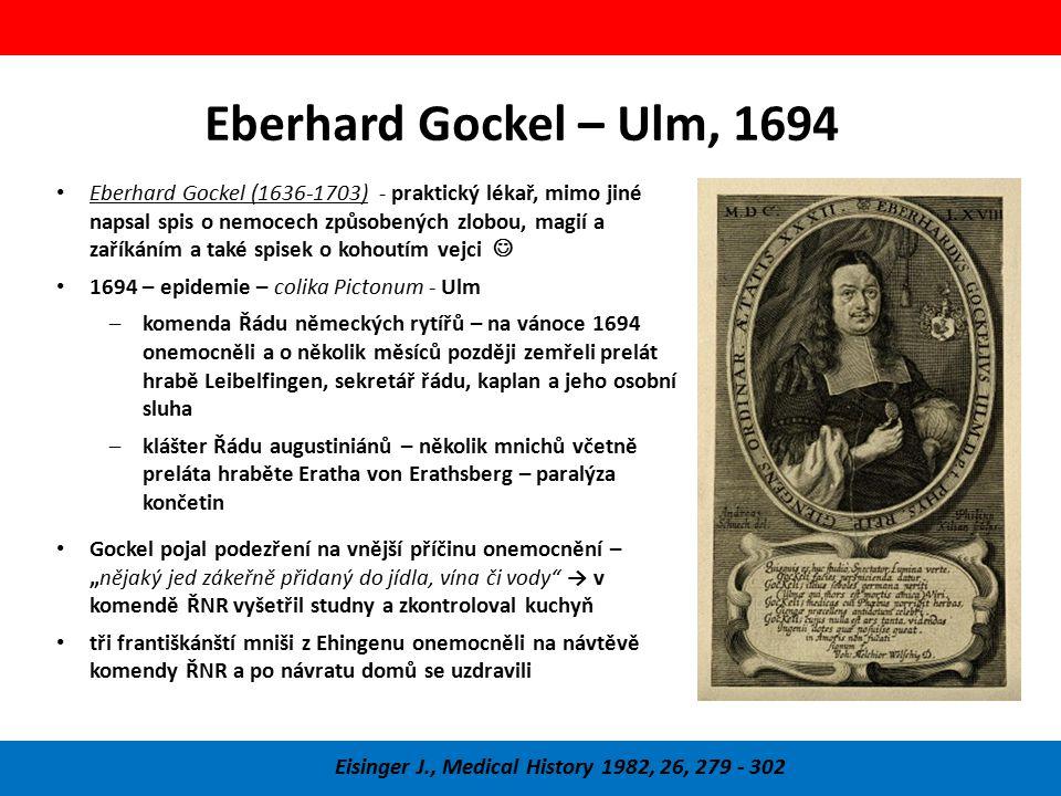 Eberhard Gockel – Ulm, 1694 Eisinger J., Medical History 1982, 26, 279 - 302 Eberhard Gockel (1636-1703) - praktický lékař, mimo jiné napsal spis o ne