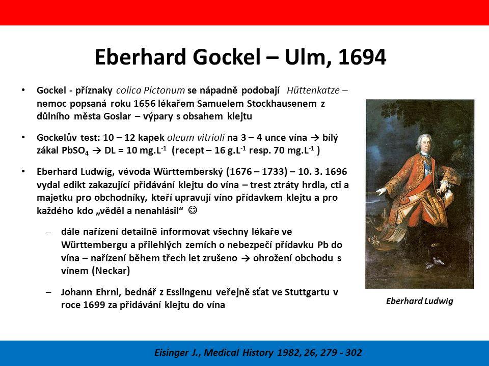 Eberhard Gockel – Ulm, 1694 Eisinger J., Medical History 1982, 26, 279 - 302 Gockel - příznaky colica Pictonum se nápadně podobají Hüttenkatze – nemoc