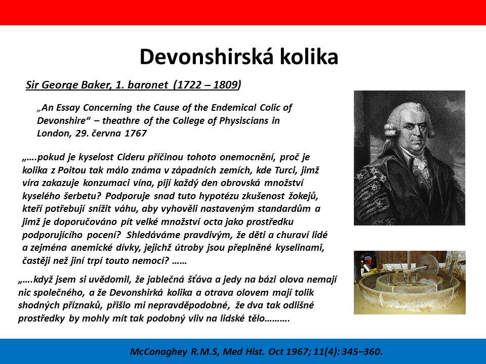 """Devonshirská kolika McConaghey R.M.S, Med Hist. Oct 1967; 11(4): 345–360. Sir George Baker, 1. baronet (1722 – 1809) """"….pokud je kyselost Cideru příči"""