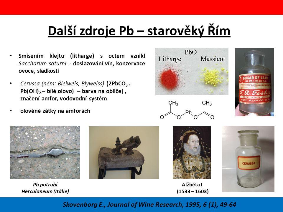 Další zdroje Pb – starověký Řím Smísením klejtu (litharge) s octem vznikl Saccharum saturni - doslazování vín, konzervace ovoce, sladkosti Skovenborg