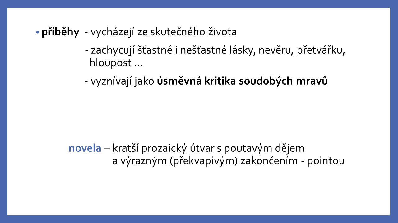 Zdroje SOCHROVÁ, M.Čítanka I. k Literatuře v kostce pro SŠ.