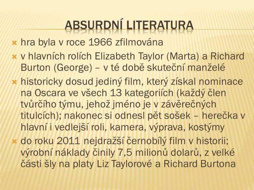  hra byla v roce 1966 zfilmována  v hlavních rolích Elizabeth Taylor (Marta) a Richard Burton (George) – v té době skuteční manželé  historicky dosud jediný film, který získal nominace na Oscara ve všech 13 kategoriích (každý člen tvůrčího týmu, jehož jméno je v závěrečných titulcích); nakonec si odnesl pět sošek – herečka v hlavní i vedlejší roli, kamera, výprava, kostýmy  do roku 2011 nejdražší černobílý film v historii; výrobní náklady činily 7,5 milionů dolarů, z velké části šly na platy Liz Taylorové a Richard Burtona