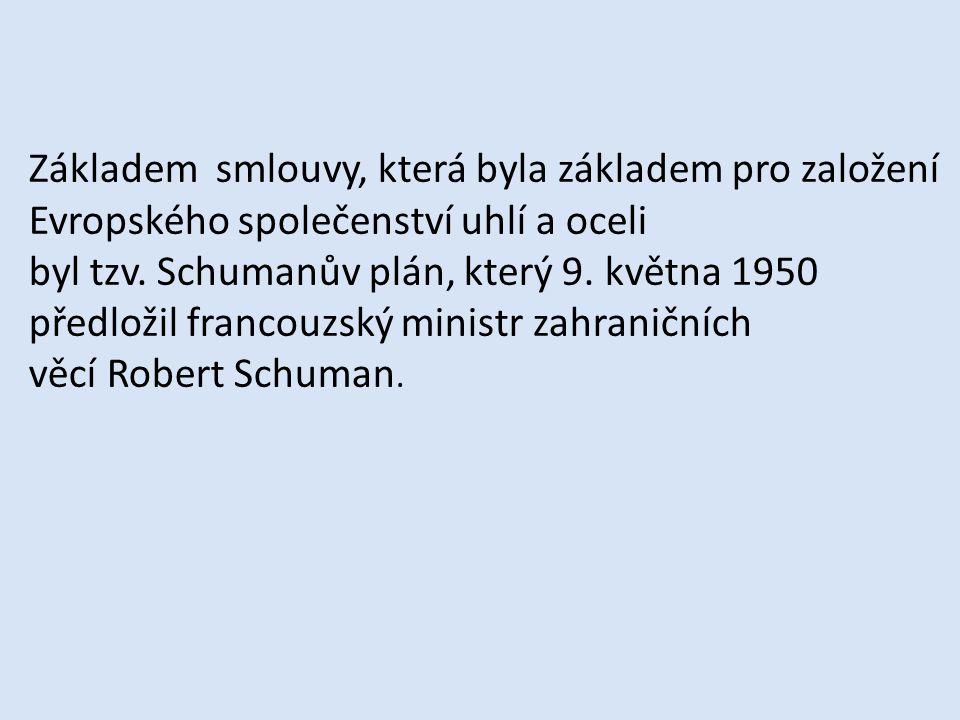 V březnu 1957 pak tyto státy uzavřely další – tzv.