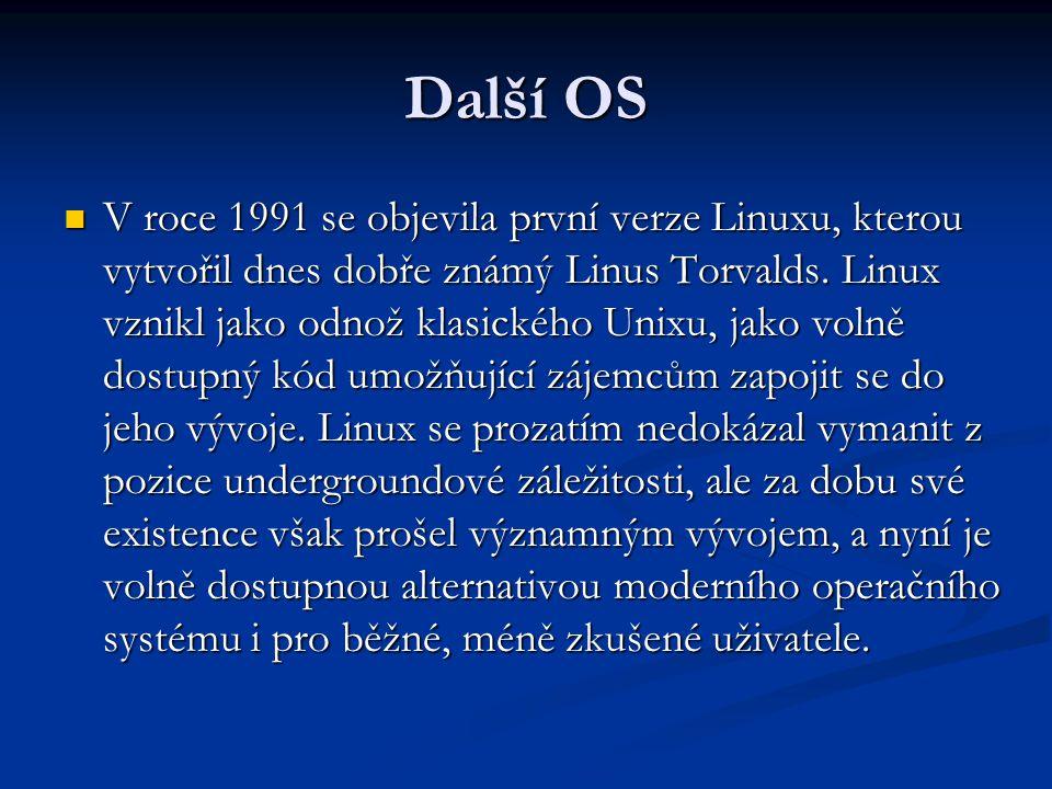 Další OS V roce 1991 se objevila první verze Linuxu, kterou vytvořil dnes dobře známý Linus Torvalds.