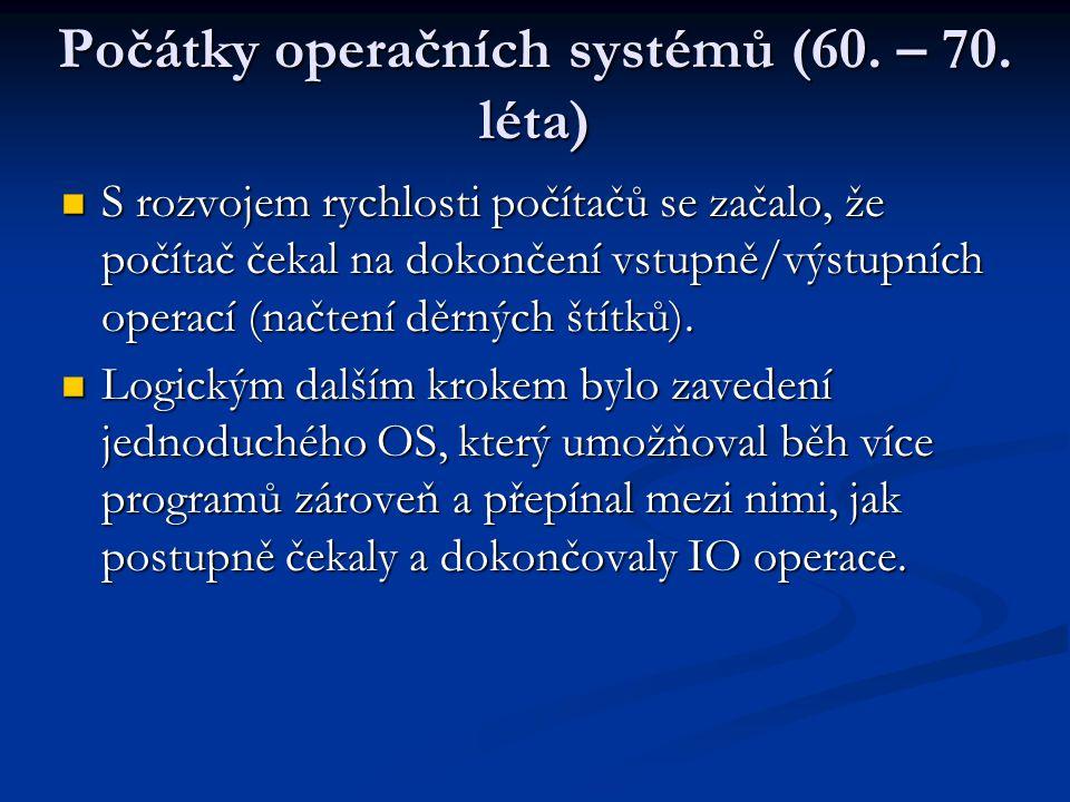 Počátky operačních systémů (60. – 70.