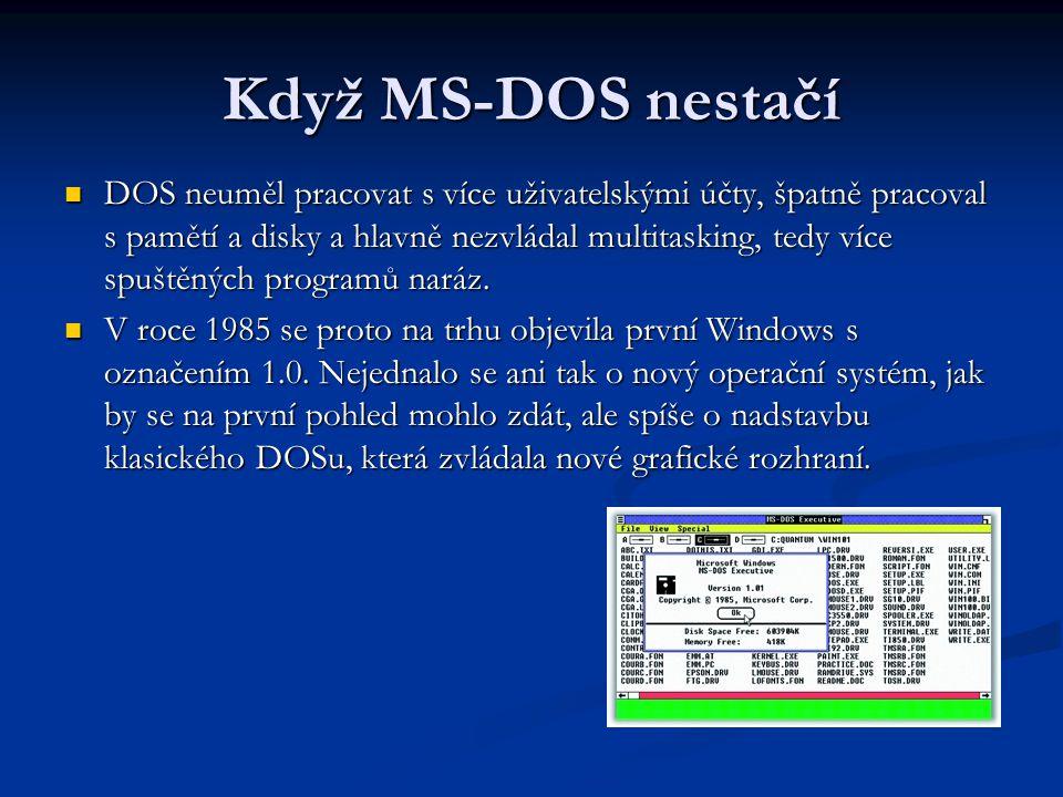 Když MS-DOS nestačí DOS neuměl pracovat s více uživatelskými účty, špatně pracoval s pamětí a disky a hlavně nezvládal multitasking, tedy více spuštěných programů naráz.