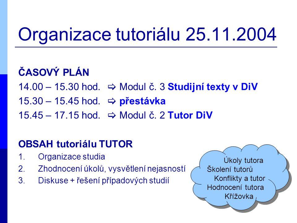 Organizace tutoriálu 25.11.2004 ČASOVÝ PLÁN 14.00 – 15.30 hod.