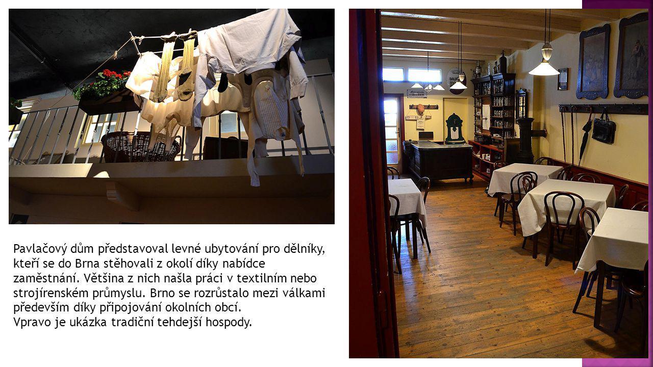 Pavlačový dům představoval levné ubytování pro dělníky, kteří se do Brna stěhovali z okolí díky nabídce zaměstnání.